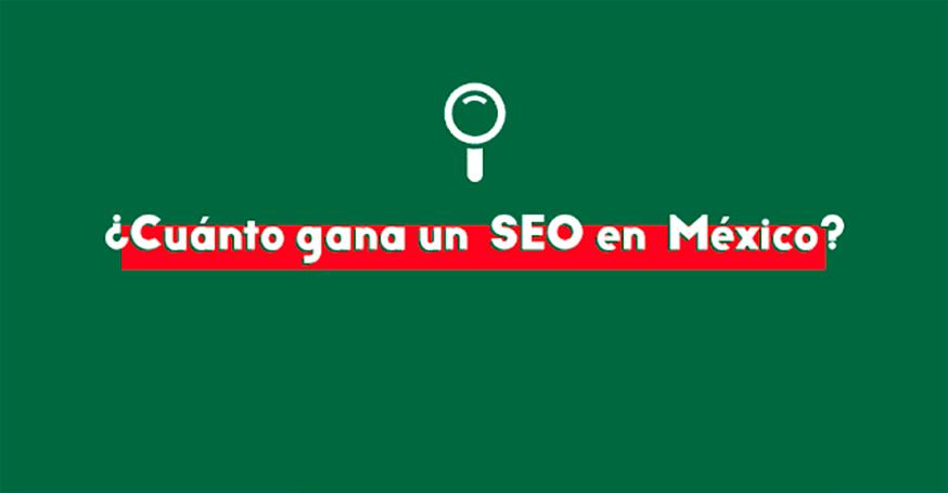 Cuánto cobra un especialista SEO en México